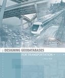 Designing Geodatabases for Transportation
