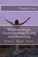 Windows Server Troubleshooting Tuning Und Monitoring