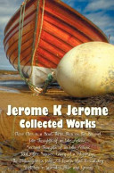 Jerome K Jerome  Collected Works   Including