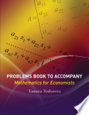 Problems Book To Accompany Mathematics For Economists : learn by doing, not by reading. tamara...