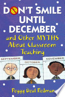 Don T Smile Until December And Other Myths About Classroom Teaching