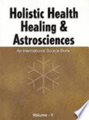 Holistic Health Healing Astrosciences Vol Ii