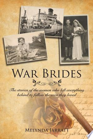 War Brides: The Stories of the Women Who Left Everything Behind to Follow the Men They Loved - ISBN:9781770706033