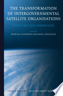 The Transformation of Intergovernmental Satellite Organisations