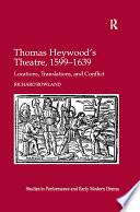 Thomas Heywood s Theatre  1599   1639