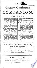 The Country Gentleman s Companion     By a Country Gentleman     The Second Edition  Etc