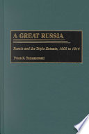 A Great Russia Russia and the Triple Entente, 1905-1914