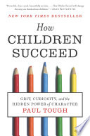 "How Children Succeed : cognitive skills. a persuasive wake-up call.""—people why do..."