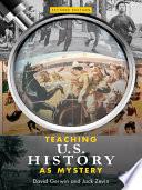 Teaching U S  History as Mystery