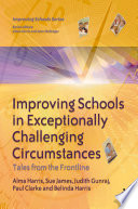 Improving Schools in Exceptionally Challenging Circumstances
