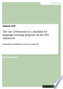 The use of literature as a medium for language learning purposes in the EFL classroom