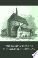 THE MISSION FIELD OF THE CHURCH OF ENGLAND