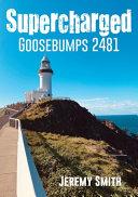 Supercharged Goosebumps 2481
