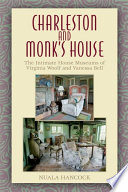 Charleston and Monk s House  The Intimate House Museums of Virginia Woolf and Vanessa Bell