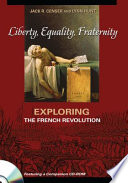 Liberty  Equality  Fraternity  Exploring the French Revolution