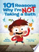 101 Reasons Why I m Not Taking a Bath