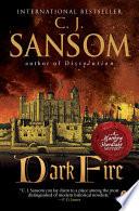 Dark Fire A Matthew Shardlake Tudor Mystery