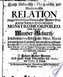 Kurtze historische, physicalische und medicinische Relation einiger Mirabilium naturae ... in specie von einem Monstro bicorporeo, oder von einer Wunder-Geburth, so in diesem 1700sten Jahr ... von einer Frau in Pombsen ... an das Tage-Licht gekommen