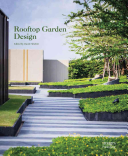 Rooftop Garden Design : continue to generate enormous interest and...