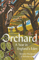 Orchard  A Year in England   s Eden Book PDF