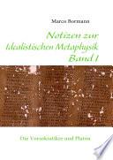 Notizen zur Idealistischen Metaphysik I