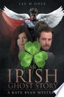 An Irish Ghost Story: A Kate Ryan Mystery