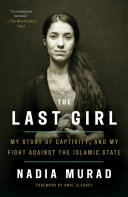 The Last Girl : the islamic state, her escape, and her...