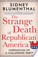The Strange Death of Republican America Former President Bill Clinton And
