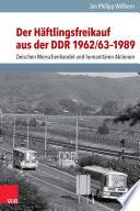 Der Häftlingsfreikauf aus der DDR 1962/63–1989