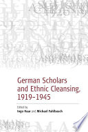 German Scholars and Ethnic Cleansing, 1919-1945