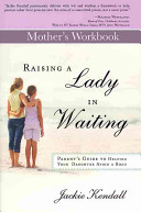 Raising A Lady In Waiting Mother S Workbook