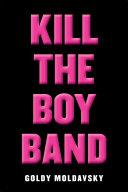 download ebook kill the boy band pdf epub
