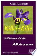 Die Killer - Lilie