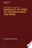 Morality in Times of Naturalising the Mind