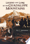 Legend and Lore of the Guadalupe Mountains Book PDF