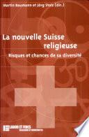 La nouvelle Suisse religieuse