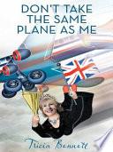 Don   t Take the Same Plane as Me