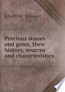 Precious stones and gems  their history  sources and characteristics