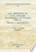 Los arriendos de los corrales de comedias de Madrid, 1587-1719