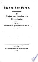 Lieder der Liebe. Die ältesten und schönsten aus Morgenlande. [A translation of the Song of Solomon, with a commentary, by J. G. von Herder.] Nebst vier und vierzig alten Minneliedern