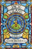Jack Glass The Start Yet As This Extraordinary Novel Tells