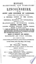 History  gazetteer  and directory of Lincolnshire  and the city and diocese of Lincoln     By William White     Second edition