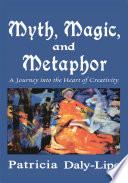 MYTH  MAGIC  and METAPHOR