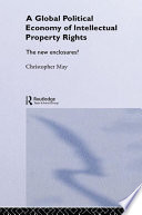 The Global Political Economy Of Intellectual Property Rights