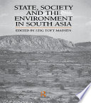State  Society and the Environment in South Asia