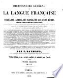 Dictionnaire g  n  ral de la langue fran  aise  et vocabulaire universel des sciences  des arts et des m  tiers  etc