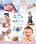 Petit Larousse des enfants de 0 à 3 ans Book