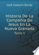 Historia De La Compa  a De Jesus En La Nueva Granada