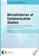 Microhistories of Communication Studies
