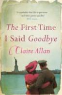The First Time I Said Goodbye Book PDF